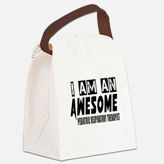 I Am Pediatric Respiratory Therap Canvas Lunch Bag