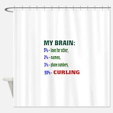 My Brain, 90% Curling . Shower Curtain