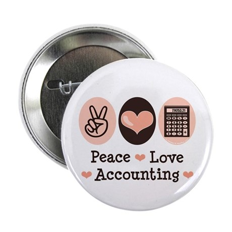 """Peace Love Accounting Accountant 2.25"""" Button (100"""