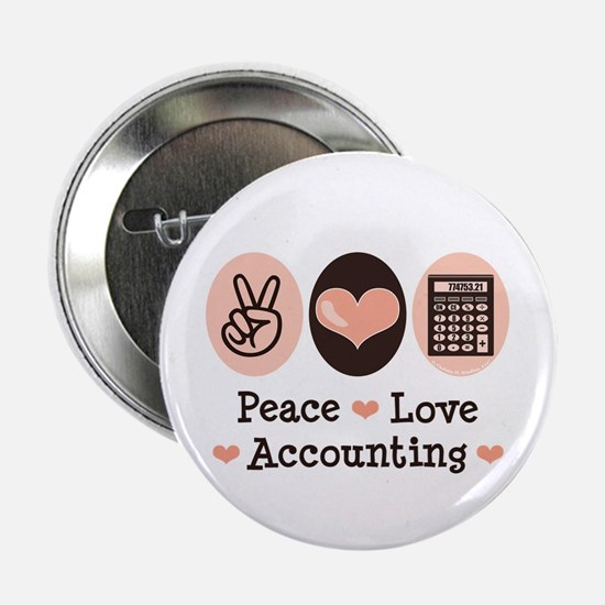 """Peace Love Accounting Accountant 2.25"""" Button"""