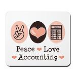 Peace Love Accounting Accountant Mousepad