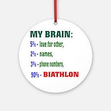 My Brain, 90% Biathlon . Round Ornament