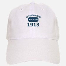 This Awesome Dude Made In 1913 Baseball Baseball Cap