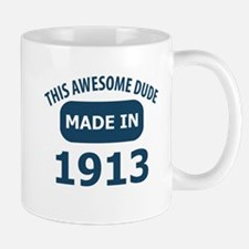 This Awesome Dude Made In 1913 Mug