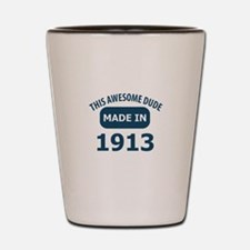 This Awesome Dude Made In 1913 Shot Glass