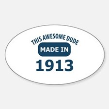 This Awesome Dude Made In 1913 Sticker (Oval)