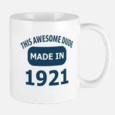 This Awesome Dude Made In 1921 Mug
