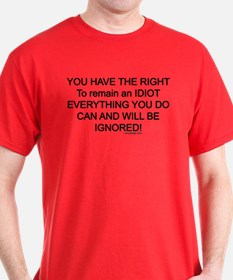 YOU HAVE THE RIGHT T-Shirt