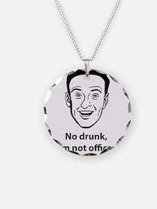 No drunk, i'm not officer Necklace