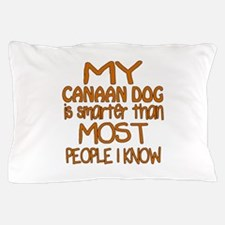 My Canaan Dog is smarter Pillow Case