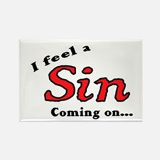 I FEEL A SIN COMING ON... Rectangle Magnet