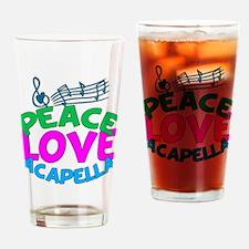 Peace Love Acapella Drinking Glass