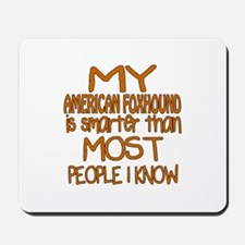 My American foxhound is smarter Mousepad