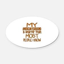 My American foxhound is smarter Oval Car Magnet
