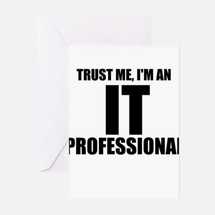 Trust Me, I'm An IT Professional Greeting Cards