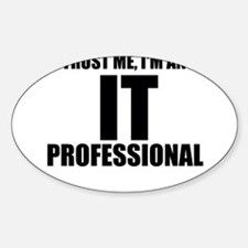 Trust Me, I'm An IT Professional Decal
