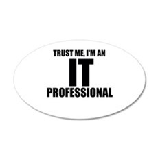 Trust Me, I'm An IT Professional Wall Decal