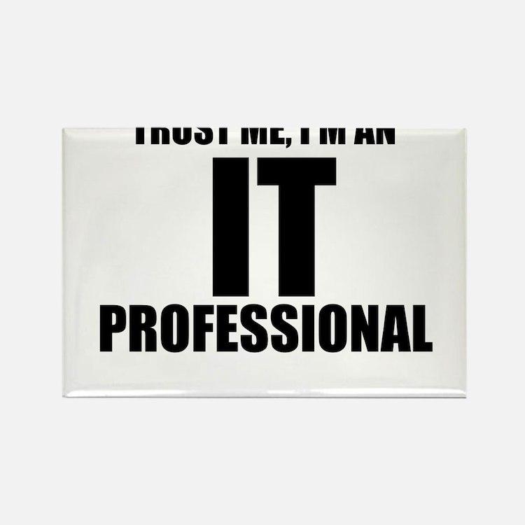 Trust Me, I'm An IT Professional Magnets