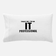 Trust Me, I'm An IT Professional Pillow Case