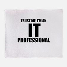 Trust Me, I'm An IT Professional Throw Blanket