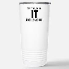Trust Me, I'm An IT Professional Travel Mug