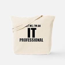 Trust Me, I'm An IT Professional Tote Bag