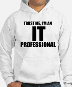 Trust Me, I'm An IT Professional Hoodie
