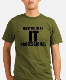 Trust Me, I'm An IT Professional T-Shirt