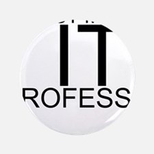 "Trust Me, I'm An IT Professional 3.5"" Button (100"