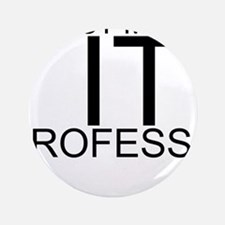 Trust Me, I'm An IT Professional Button