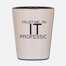 Trust Me, I'm An IT Professional Shot Glass