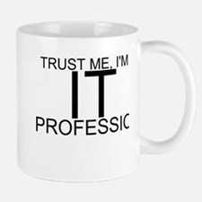 Trust Me, I'm An IT Professional Mugs