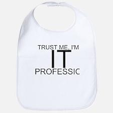 Trust Me, I'm An IT Professional Bib