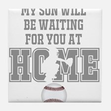 My Son Will Be Waiting for You At Home - Grey Tile