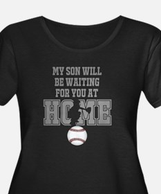 My Son Will Be Waiting for You At Home - Grey Plus