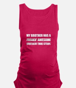 Brother Has Awesome Brother Maternity Tank Top