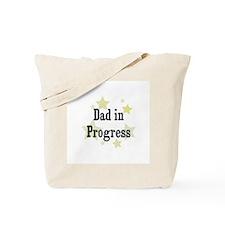 Dad in Progress Tote Bag