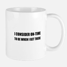 On Time Get There Mugs