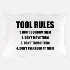 Tool Rules Pillow Case