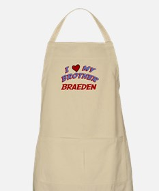 I Love My Brother Braeden BBQ Apron
