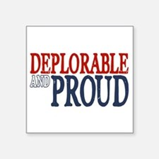 """Deplorable and Proud Square Sticker 3"""" x 3"""""""