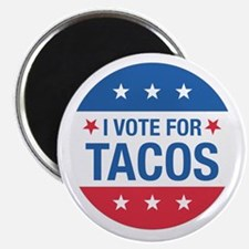 I Vote For Tacos Magnets