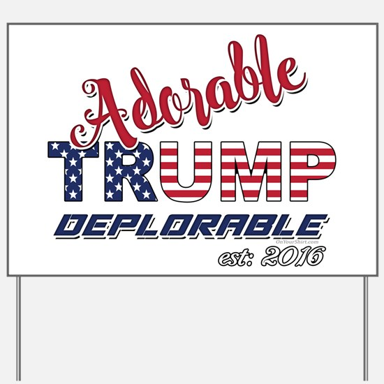 Adorable TRUMP Deplorable 2016 Yard Sign