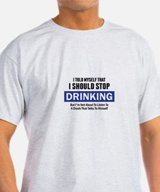I Should Stop Drinking T-Shirt