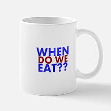 When do we Eat?? Mugs