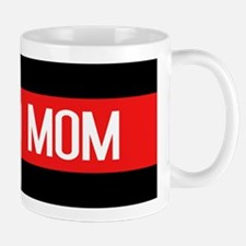 Firefighter: Proud Mom (The Thin Red Li Mug
