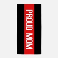 Firefighter: Proud Mom (The Thin Red L Beach Towel