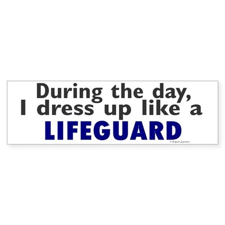 Dress Up Like A Lifeguard Bumper Sticker