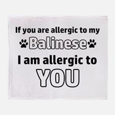 Allergic To My balinese I Am Allergi Throw Blanket