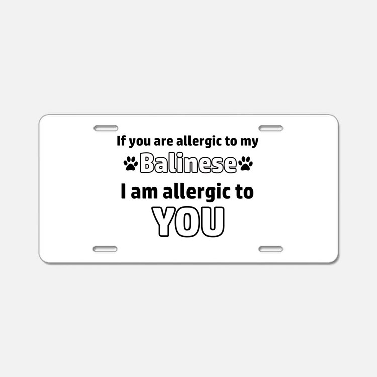 Allergic To My balinese I A Aluminum License Plate